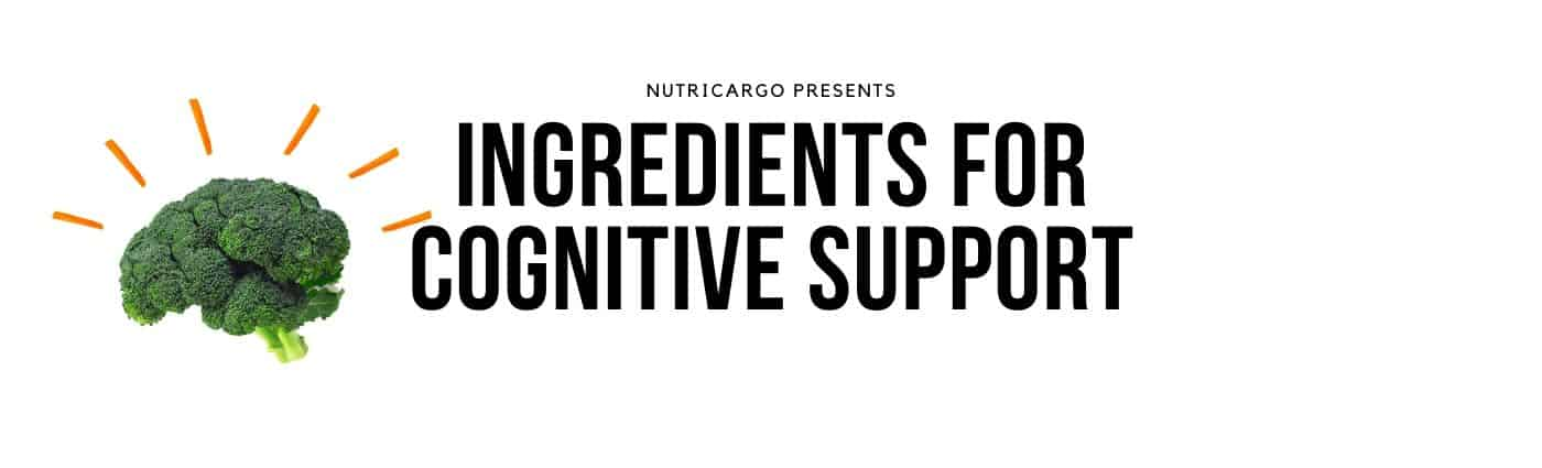 NutriCargo Presents: Cognitive Support Ingredients