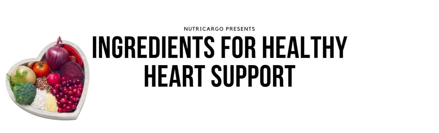 NutriCargo Presents: Ingredients For A Healthy Heart