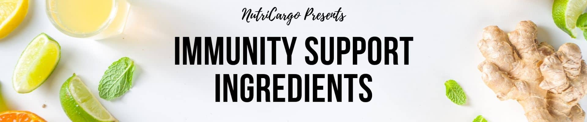 Ingredients Famous For Immunity Support From NutriCargo