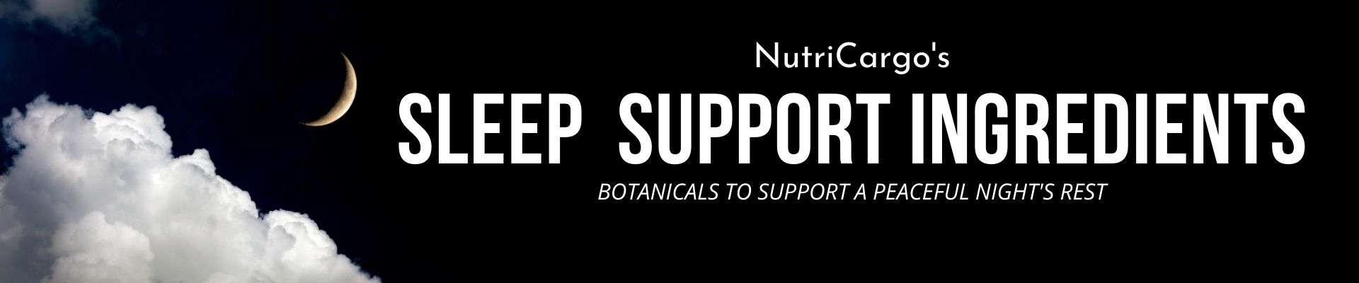 Sleep Support Ingredients From NutriCargo, LLC