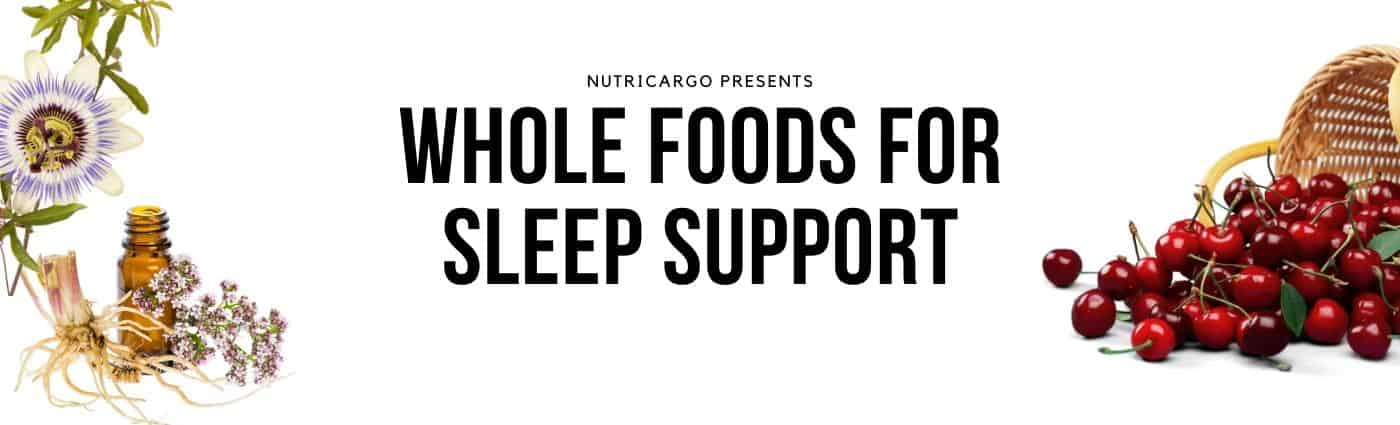 NutriCargo Introdocues: Whole Foods Popular For Sleep Support