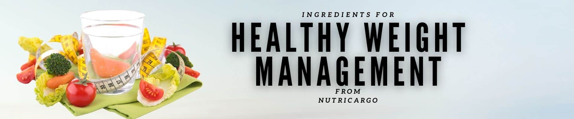 Shop Ingredients For Healthy Weight Management From NutriCargo, LLC